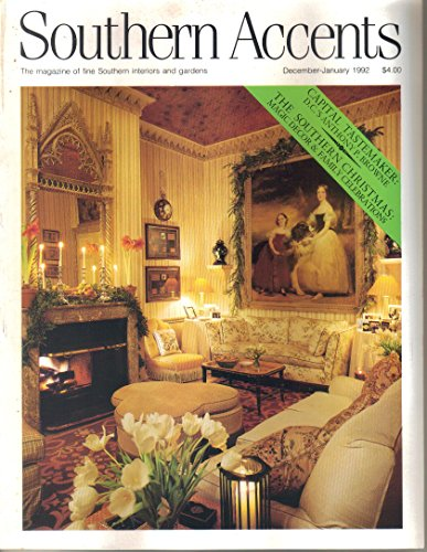 Southern Accents - The Magazine of Fine Southern Interiors and Gardens: December - January 1992 Volume 14, Number 10