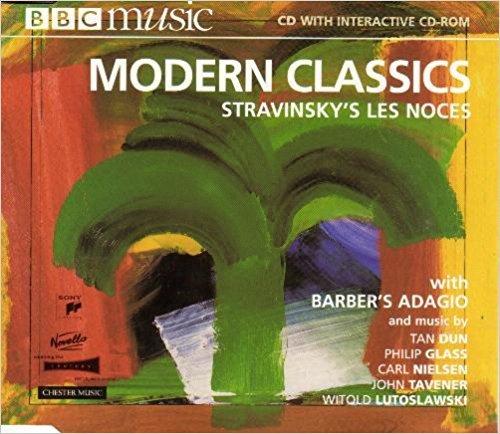 Modern Classics: Stravinsky's Les Noces with Barber's Adagio and music by Dun, Glass, Nielsen, Tavener, Lutoslawski BBC Music Vol. VI No. - Dun Glasses