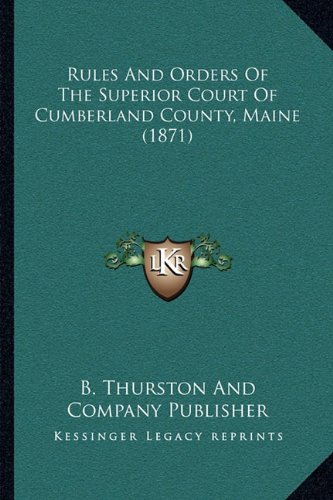 Rules And Orders Of The Superior Court Of Cumberland County, Maine (1871) pdf epub