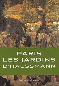 Paris : Les jardins d'Haussmann par Patrice de Moncan