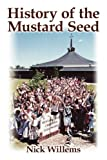 History of the Mustard Seed, Nick Willems, 1440110344