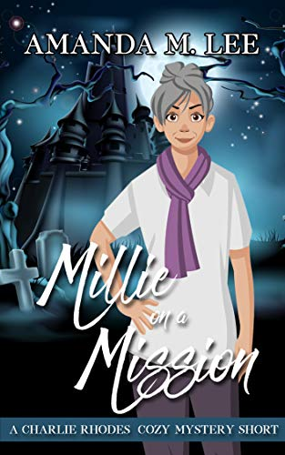 Millie on a Mission: A Charlie Rhodes Cozy Mystery Short by [Lee, Amanda M.]