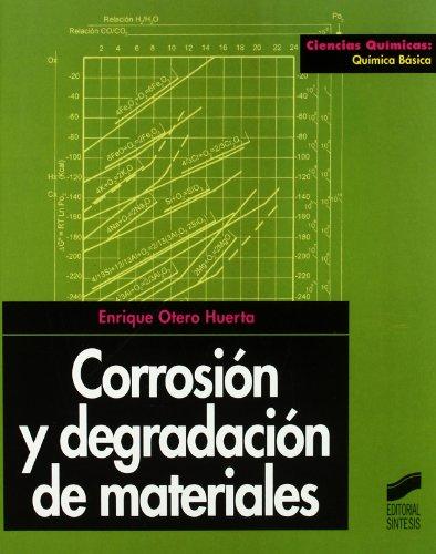 Descargar Libro Corrosión Y Degradación De Materiales Enrique Otero Huerta