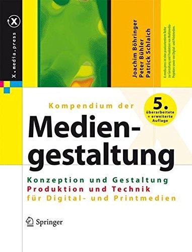 X.media.press: Kompendium der Mediengestaltung Digital und Print: Konzeption und Gestaltung / Produktion und Technik für Digital- und Printmedien. 2 Bände