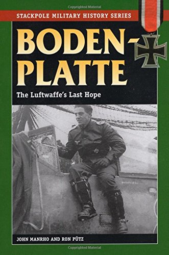 Bodenplatte: The Luftwaffe's Last Hope (Stackpole Military History (Last Fighter)