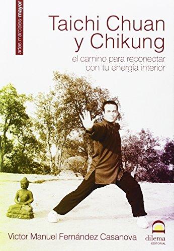 Descargar Libro Taichi Chuan Y Chikung. El Camino Para Reconectar Con Tu Energia Interior Victor Manuel Fernandez Casanova