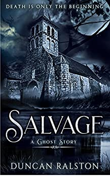 Salvage: A Ghost Story by [Ralston, Duncan]