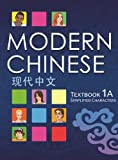 Modern Chinese : Simplified Characters Textbook 1A, Better Chinese Staff, 1606034812