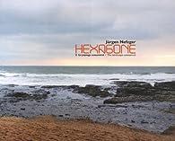 Hexagone : Tome 2, Le paysage consommé Environnement et paysage rural 2000-2005, édition bilingue français-anglais par Jürgen Nefzger