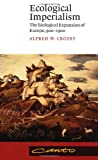 Ecological Imperialism: The Biological Expansion of Europe, 900–1900 (Canto)