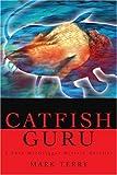 Catfish Guru, Mark Terry, 0595210570