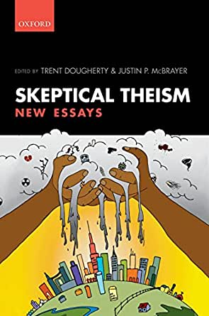 skeptical theism new essays Christopher sean tucker curriculum vitae 1 academic employment associate professor, college of william & mary august 2016-current  skeptical theism: new essays.