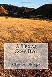 A Texas Cow Boy, Chas. A. Chas. A. Siringo, 1494303566