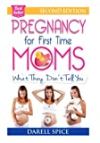 Pregnancy: For The First Time Moms, What They Dont Tell You