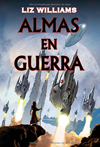 Almas en guerra (Solaris ficción) por Liz Williams