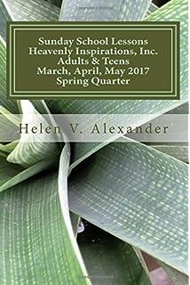 Sunday School Lessons Heavenly Inspirations Helen V Alexander