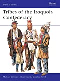 Men-at-Arms 395: Tribes of the Iroquois Confederation