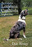 The Complete Louisiana Catahoula Leopard Dog, Don Abney, 1456755226