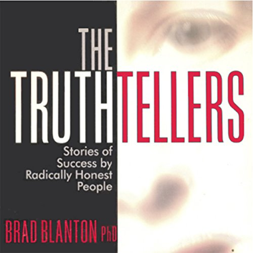 The Truthtellers: Stories of Success by Radically Honest People