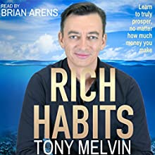 Rich Habits Audiobook by Tony Melvin Narrated by Brian Arens