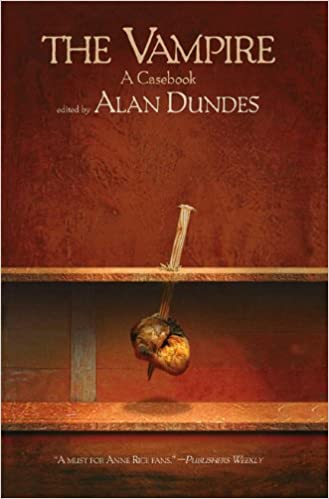 The Vampire: A Casebook: Alan Dundes: 9780299159245: Amazon com: Books