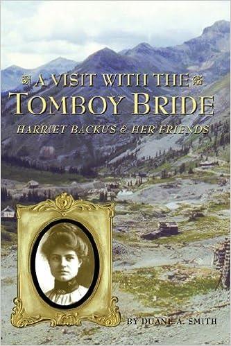 A visit with the tomboy bride harriet backus her friends duane a a visit with the tomboy bride harriet backus her friends duane a smith 9781890437879 amazon books fandeluxe Gallery