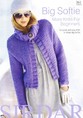 Big Softie Sirdar Knitting Pattern Book #361 12 quick & easy knits for ()