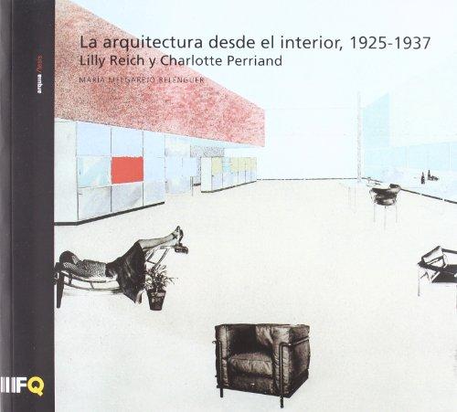 Descargar Libro Arquitectura Desde El Interior, 1925-1937 Maria Melgarejo Belenguer