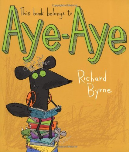 This Book Belongs to Aye-Aye. Richard Byrne PDF