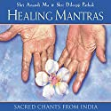 Healing Mantras Speech by Thomas Ashely-Farrand Narrated by Thomas Ashley-Farrand
