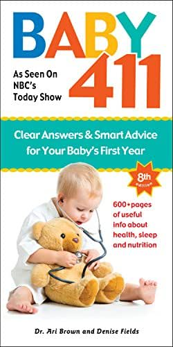 Baby 411: Clear Answers & Smart Advice for Your Baby's First Year (8th edition)