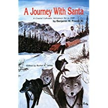 A Journey with Santa: A Coastal Labrador Adventure Set in 1949