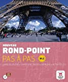 Rond-point. B1. Pas à pas. Per le Scuole superiori. Con CD Audio: Nouveau Rond-Point pas à pas B1.2 (Fle- Texto Frances)