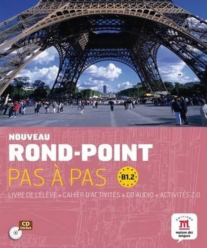Rond-Point Pas a Pas: Livre De L'Eleve + Cahier D'Activites + CD (Level B1.2)