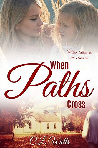 When Paths Cross by [WELLS, C.L.]
