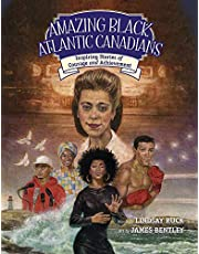 Amazing Black Atlantic Canadians: Inspiring Stories of Courage and Achievement