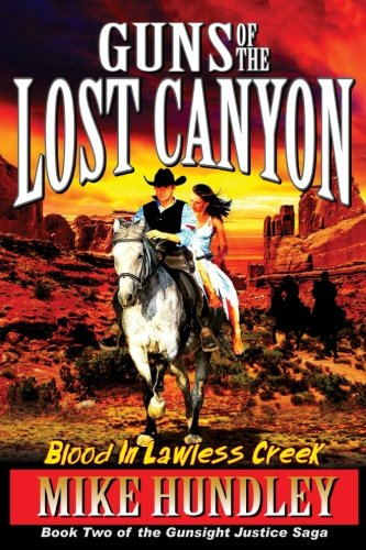 Guns of the Lost Canyon (A Ride Through Heaven And Hell Western Adventure Series) (Volume 2)