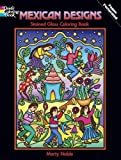 Mexican Designs Stained Glass Coloring Book (Dover Stained Glass Coloring Book)