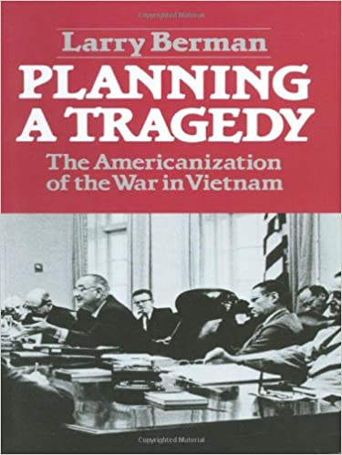 Planning a tragedy the americanization of the war in vietnam planning a tragedy the americanization of the war in vietnam larry berman 9780393953268 amazon books fandeluxe Gallery