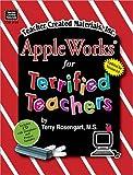 AppleWorks for Terrified Teachers, Terry Rosengart, 157690184X