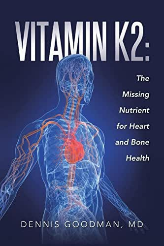 Vitamin K2: The Missing Nutrient for Heart and Bone Health