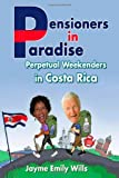Pensioners in Paradise, Jayme Wills, 149355686X