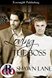 Loving the Boss (Loving Series Book 1)