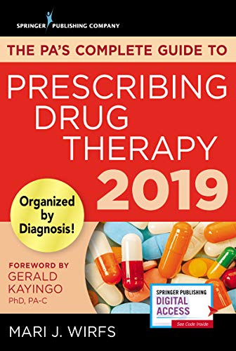 The PA's Complete Guide to Prescribing Drug Therapy - Quick Access PA Drug Guide - Updated 2019 Guide and Free App (Best Drug App For Nurses)