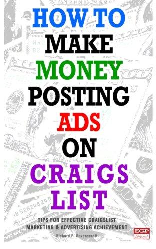 How to Make Money Posting Ads on Craigslist: Tips for Posting Ads on Craigslist Successfully (Make Money Posting Ads On Social Media)