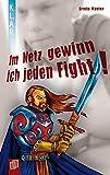 Im Netz gewinn ich jeden Fight (K.L.A.R.-Taschenbuch)
