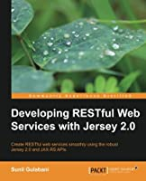 Developing RESTful Web Services with Jersey 2.0 Front Cover