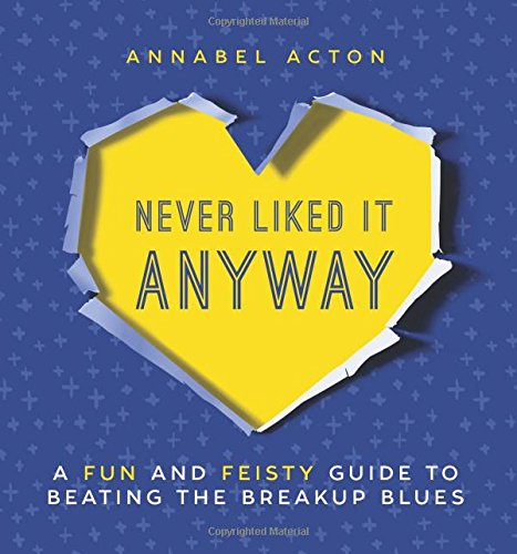 Never Liked It Anyway: A Fun and Feisty Guide to Beating the...