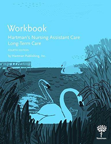 Workbook for Hartman's Nursing Assistant Care: Long-Term Care, 4e