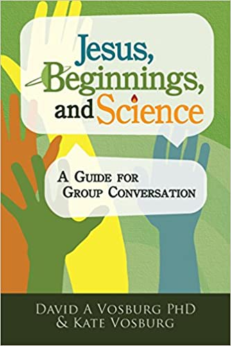 Jesus beginnings and science a guide for group conversation jesus beginnings and science a guide for group conversation david a vosburg kate vosburg 9780996991513 amazon books fandeluxe Choice Image